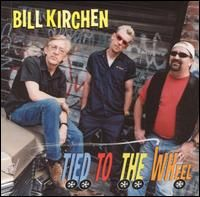 Tied to the Wheel - Bill Kirchen - 2001