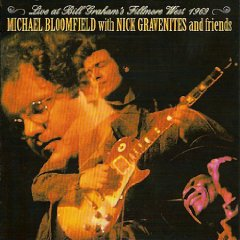 Live at Bill Graham's Fillmore West - Mike Bloomfield - 1969